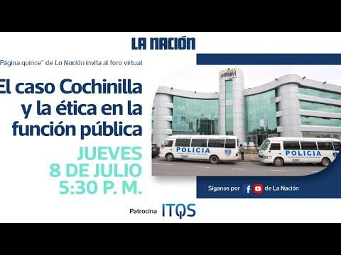 Foro: El caso Cochinilla y la ética en la función pública