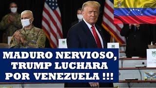 MADURO NERVIOSO, TRUMP LUCHARA POR VENEZUELA !!!