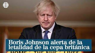 Boris Johnson alerta de la letalidad de la cepa británica
