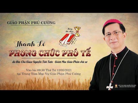 Trực Tiếp: Thánh Lễ Truyền Chức Phó Tế - Giáo Phận Phú Cường   Ngày 12/05/2021