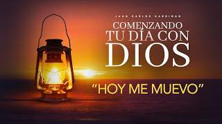 Comenzando tu dia con Dios   Hoy me muevo  Pastor Juan Carlos Harrigan