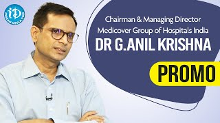 Medicover Group of Hospitals Chairman backslashu0026 MD Dr Anil Krishna Interview Promo | Dil Se with Anjali #223 - IDREAMMOVIES