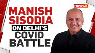 Positivity Rate in Delhi Drops to 13% | Manish Sisodia Exclusive | NewsX - NEWSXLIVE