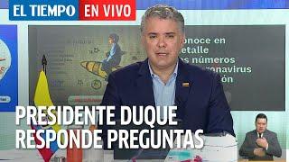 El Tiempo En Vivo: El presidente Duque resuelve preguntas sobre la Covid-19 en el país.