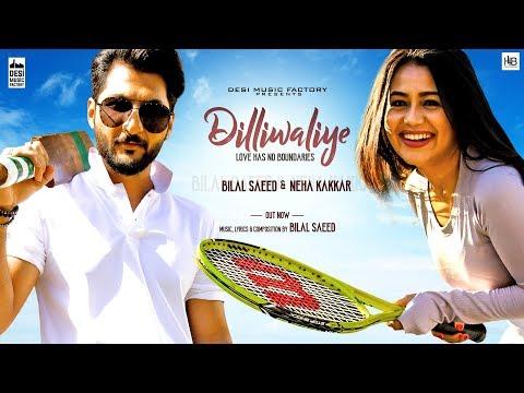 DilliWaliye-Bilal Saeed Mp3 Song Download And Video