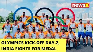 Tokyo Olympics Kick-Off Day-2 | India Fights For Medal  | NewsX - NEWSXLIVE