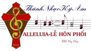 [Thánh Ca Lễ Cưới] Alleluia LỄ HÔN PHỐI | Đỗ Vy Hạ | Alleluia Le Hon Phoi | Do Vy Ha -