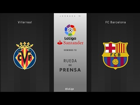 Rueda de prensa Villarreal vs FC Barcelona