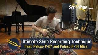 Ultimate Slide Recording Technique: Feat. Peluso P-87 and Peluso R-14 Microphones