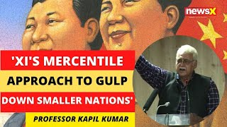 'Xi's mercantile approach to gulp down smaller nations'   NewsX - NEWSXLIVE