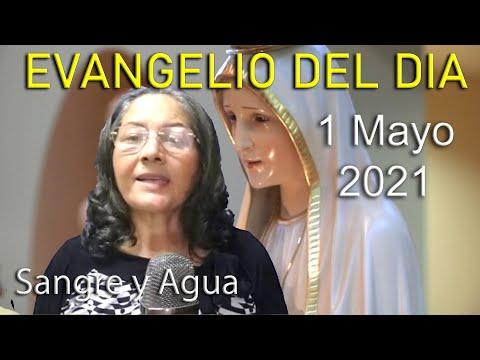 Evangelio Del Dia de Hoy - Sabado 1 Mayo 2021- Sangre y Agua