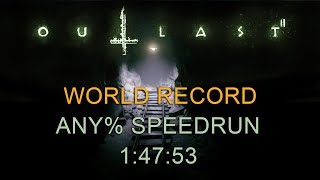 Outlast 2 Any% Speedrun 1:47:53 (1:52:01 with loads) (PC) (former WR)