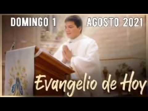 EVANGELIO DE HOY Domingo 1 de Agosto 2021 con el Padre Marcos Galvis