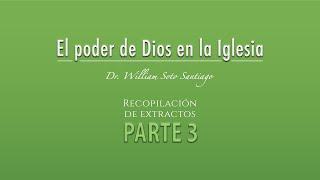 Recopilación de extractos: El Poder de Dios en la Iglesia - Parte 3
