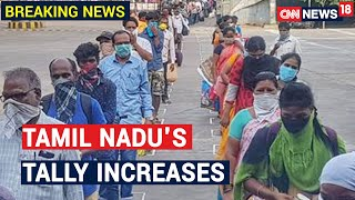 Tamil Nadu Reports 1,149 New Cases & 13 Death In Past 24 Hours | CNN News18 - IBNLIVE