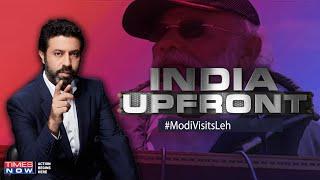 PM Narendra Modi's unprecedented visit to Leh Ladakh & hails Galwan gallantry | India Upfront - TIMESNOWONLINE