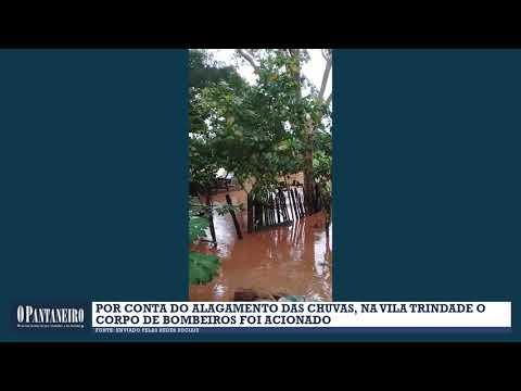 Por conta do alagamento das chuvas, na Vila Trindade o Corpo de Bombeiros foi acionado