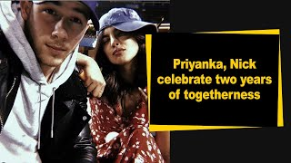 Priyanka, Nick celebrate two years of togetherness - IANSINDIA