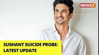 Sushant Suicide probe |NewsX - NEWSXLIVE