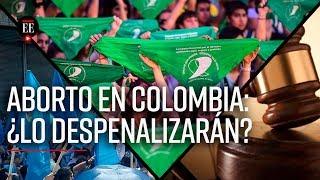Aborto en Colombia: la Corte Constitucional debatirá su despenalización - El Espectador