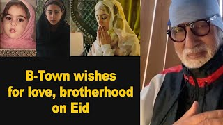 B-Town wishes for love, brotherhood on Eid - IANSINDIA