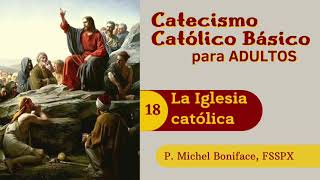 18 La Iglesia cato?lica | Catecismo cato?lico ba?sico para adultos