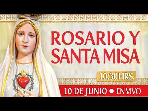 Rosario y Santa Misa HOY 10 de JunioEN VIVO