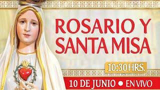 ????Rosario y Santa Misa???? HOY 10 de Junio????EN VIVO