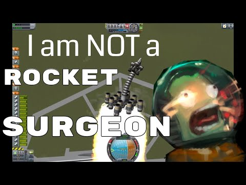 Kerbal Space Program: I am not a Rocket Surgeon