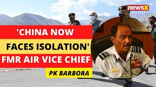 'China now faces isolation' | Ex - IAF Vice Chief on Modi in Ladakh | NewsX - NEWSXLIVE