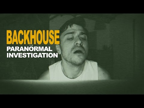 Paranormal Investigation   Backhouse   Ep. 3