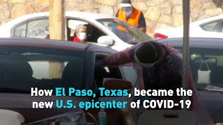 How El Paso, Texas, became the new U.S. epicenter of COVID-19