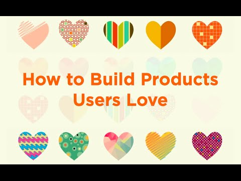 How to Build Products Users Love