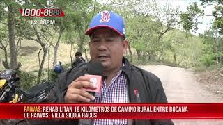 Rehabilitan 18 kilómetros de camino entre Bocana de Paiwas y Villa Siquia - Nicaragua