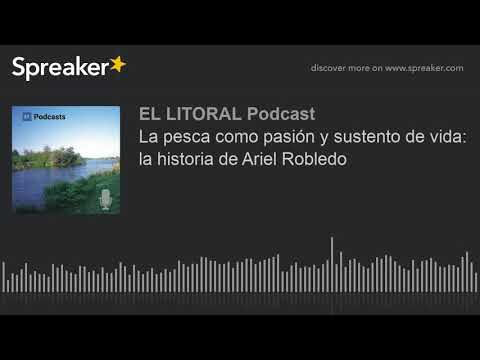 La pesca como pasión y sustento de vida: la historia de Ariel Robledo