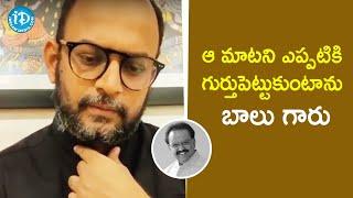 ఆ మాటని ఎప్పటికి గుర్తుపెట్టుకుంటాను బాలు గారు - Filmmaker VI Anand About SP Balasubrahmanyam - IDREAMMOVIES