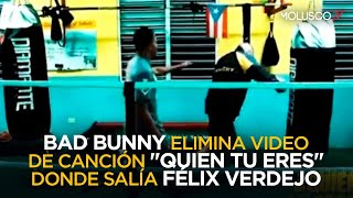 """Bad Bunny ELIMINA vídeo lyric de """"Quien Tu Eres"""" donde salía Félix Verdejo"""