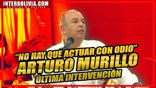 ???? ÚLTIMA INTERVENCIÓN oficial de ARTURO MURILLO como MINISTRO de GOBIERNO ????