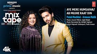 Aye Mere Humsafar/Ab Mujhe Raat Din★Ep-5  Palak M,Armaan M  T-Series Mixtape S3 Abhijit Vl Bhushan K - TSERIES