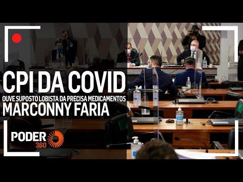 Ao vivo: CPI da Covid ouve Marconny Faria, suspeito de ser lobista da Precisa