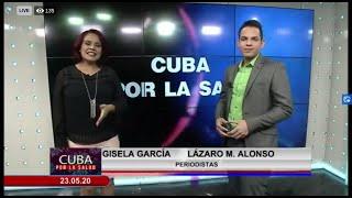 Programa #CubaPorLaSalud   Resumen semanal enfrentamiento a la COVID19 en Cuba - 23 de mayo de 2020