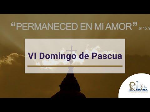 Eucaristía del VI Domingo de Pascua. Misa de 9 a.m.