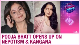 Pooja Bhatt opens up on nepotism and says Kangana Ranaut was launched in a Bhatt production - ZOOMDEKHO