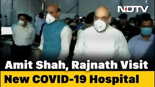 COVID-19 News: Amit Shah, Rajnath Singh Visit Newly-Created 1,000-Bed COVID-19 Hospital - NDTV