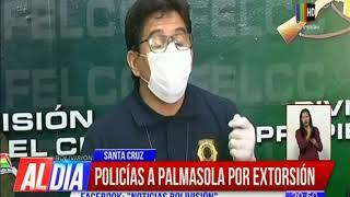 Policías a Palmasola por extorsión
