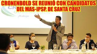 MARIO CRONENBOLD SE REUNIÓ CON LOS CANDIDATOS Y ASAMBLEISTAS DEL MAS-IPSP. POR SANTA CRUZ..