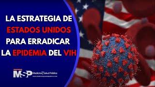 La estrategia de Estados Unidos para erradicar la epidemia del VIH