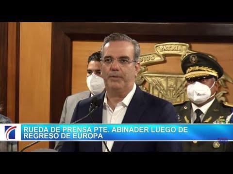 Rueda de prensa del presidente  Abinader luego de su regreso de Europa