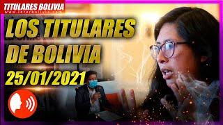 ???? LOS TITULARES DE BOLIVIA ???????? 25 DE ENERO 2021 [ NOTICIAS DE BOLIVIA ] Edición narrada ????
