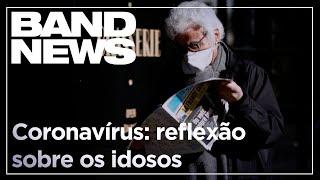 Coronavírus provoca reflexão sobre idosos